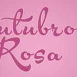 Outubro Rosa: o mês da conscientização sobre o câncer de mama