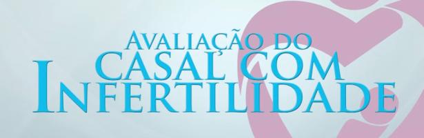 Avaliação do casal infertilidade