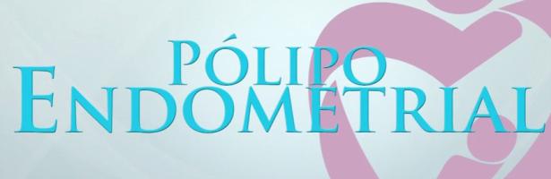 Polipo endometrial